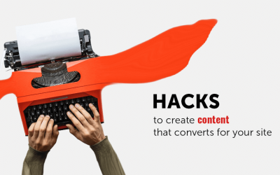 Hacks To Create Content That Converts For Blogging Sites