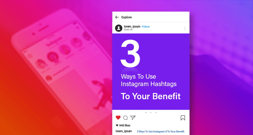 Top 4 Ways To Use Best Instagram Hashtags To Go Viral