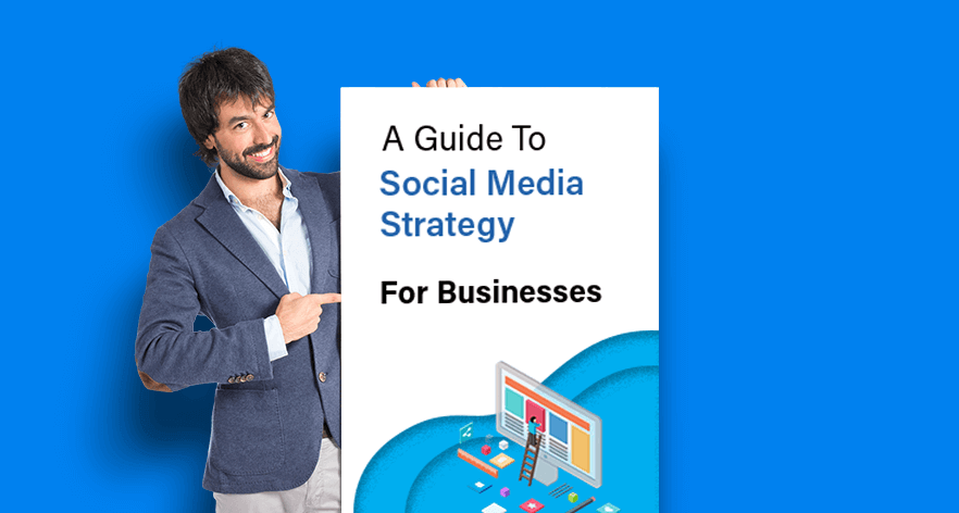 A Guide To Social Media Strategy For Businesses